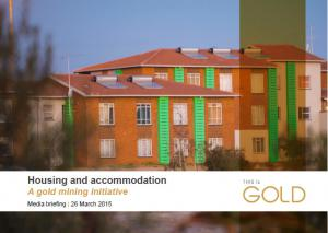Housing and accommodation: A gold mining initiative